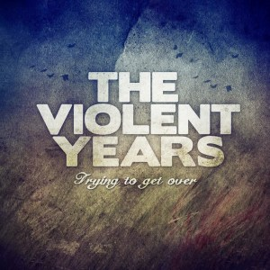 Violent Year Trying To Get Over