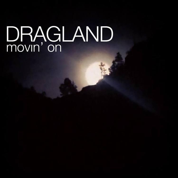 dragland movin on