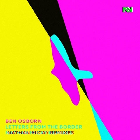Letters from the Border (Nathan Micay Remixes)