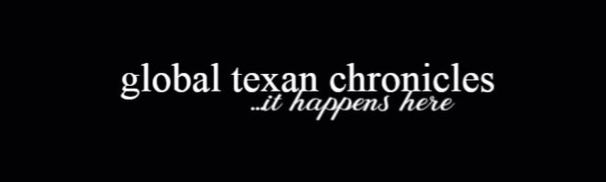 Global Texan Chronicles