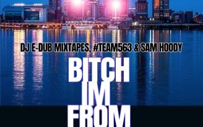 """DJ E Dub x Sam Hoody x Philly Blocks – """"B-tch I'm From Louisville"""""""