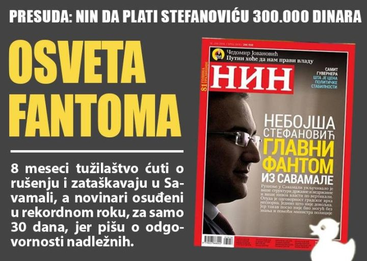 """An illustration of a tweet by anti-corruption initiative """"Don't Drown Belgrade"""" sums up the case of defamation verdict against NIN magazine. """"Verdict: NIN to pay 300.000 dinars to Stefanović - The Revenge of the Phantoms. For 8 months the prosecutors keeps silent about the demolition and the cover-up in Savamala, while the journalists writing about accountability of competent authorities receive a sentence in record time of only 30 days."""""""