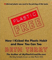 My Plastic Free Life by Beth Terry