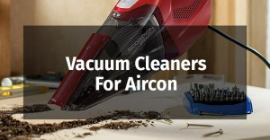 Vacuum Cleaners for Aircon