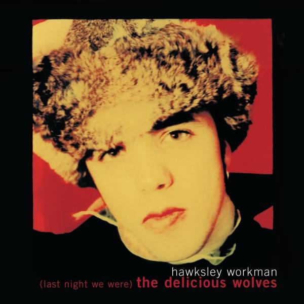 Hawksley Workman et ses délicious wolves