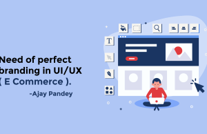 Need of perfect branding in UI/UX Ajay Pandey