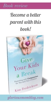 Valuable parenting advice you need to read: parenting tips from a mom and family therapist in her book Give Your Kids a Break. Check out my review at gloriousmomblog.com.