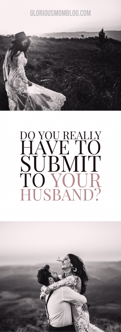 How much should you submit to your husband according to the Bible? If you want to be a godly wife, but are wondering, do I really have to submit to my husband? This post answers your questions! Read it at gloriousmomblog.com.