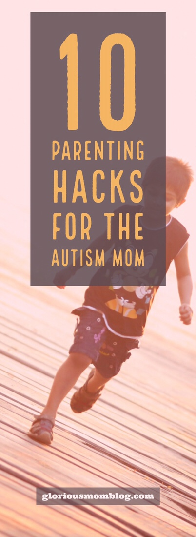10 parenting tips for the autism moms: check out my list of solutions for parents of kids with autism and/or sensory processing disorder. Autism tips! Gloriousmomblog.com