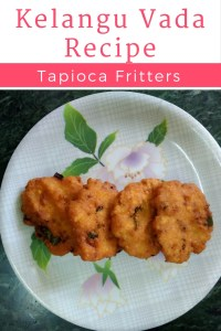 Tapioca is a tasty tuber used to make delicious snacks. Check out this recipe for Tapioca fritters/Kuchi kelangu vada