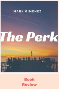 The Perk by Mark Gimenez book review