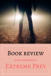 Extreme Prey by John Sandford - Book Review