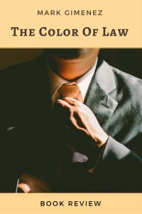 The Color of Law by Mark Gimenez is a realistic view of a hotshot lawyer taking the stand for the poor and losing his position in the society. How he gets back justice is what you will have to read and know!