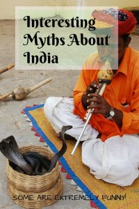 Interesting Myths about India - busted. Read on to learn more about the most common misconceptions and myths about India. Spoiler: No, it is not a land full of snake charmers ;) #dispellingmyths #India #myths #snakecharmers #yogaland #misconceptionsaboutIndia