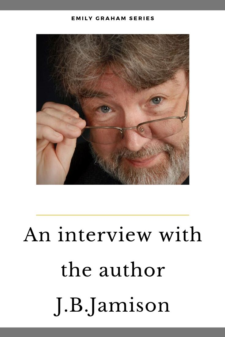 Interview with thriller series author of Emily Graham novels: J.B.Jamison