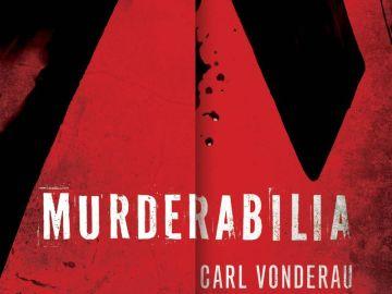 Murderabilia - An interview with author Carl Vonderau