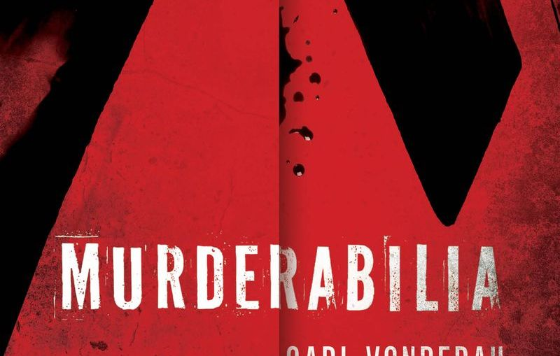 Murderabilia - An interview with author Carl Vonderau
