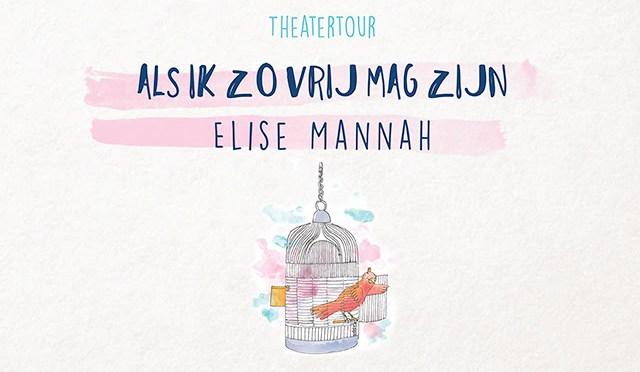 Elise Mannah: Als ik zo vrij mag zijn (Theatertour)