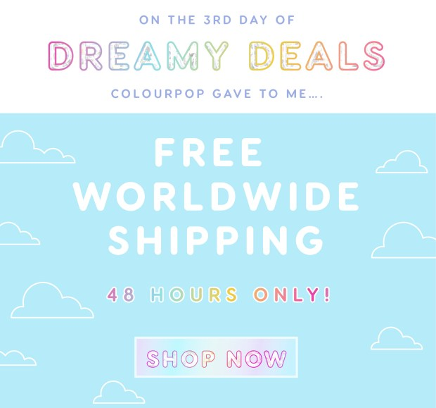 Colourpop Canada Dreamy Deals Canadian Free Shipping Worldwide Canada Shipping Christmas Holiday 2018 - Glossense