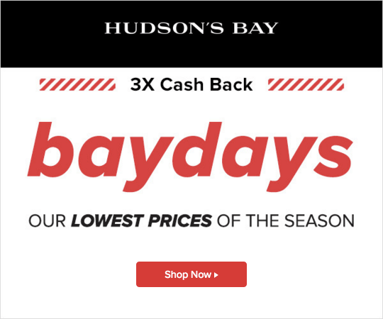 Hudson's Bay Canada HBC The Bay Canadian Deals Promotions 3x Ebates Cash Back Bay Days Spring April 2019 - Glossense