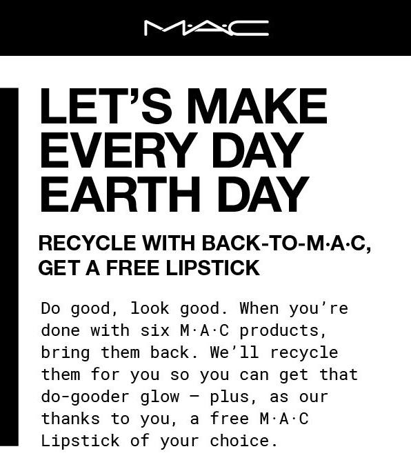 MAC Cosmetics Canada Canadian Beauty Recycling Program Back to MAC Free full-size Lipstick of your Choice When You Recycle Empty Products Packaging Earth Day - Glossense