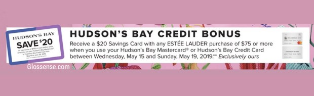 Hudson's Bay Canada HBC The Bay Credit Bonus Free 20 HBC Savings Card 75 Estee Lauder Purchase 2019 Canadian GWP Beauty Offer - Glossense