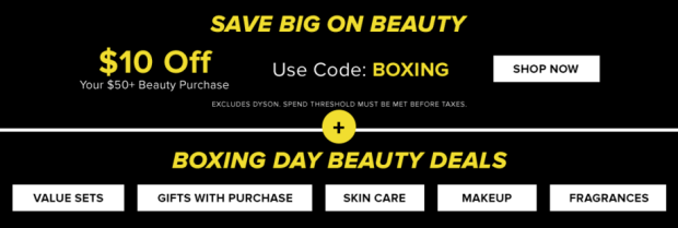 Hudson's Bay Canada 2019 Boxing Day Deals Boxing Week Beauty Sales Up to 50 Off 10 Off 75 with Canadian Coupon Code - Glossense
