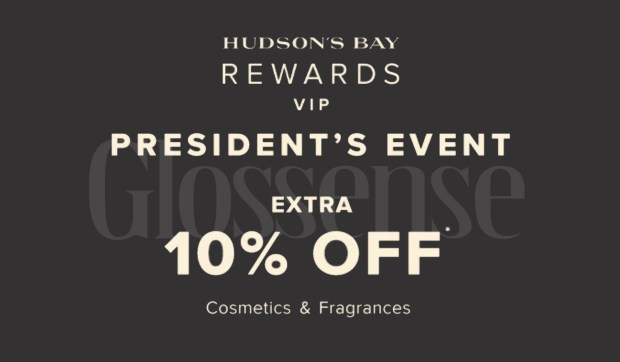 Hudson's Bay Canada President's Event Save 10 Percent Off Cosmetics Fragrances Beauty Canadian Online Promo Code In-Store Coupon - Glossense