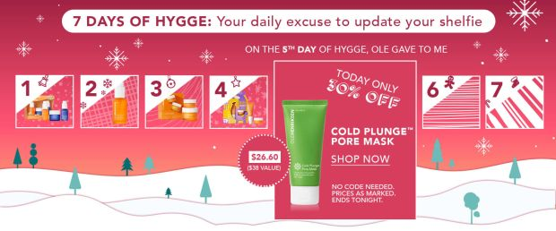 Olehenriksen Canada 7 Days of Hygge - Day 5 Save 30 off Col Plunge Pore Mask 2020 Canadian Deals Sale - Glossense