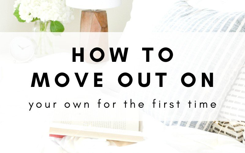 A Beginner's Guide: How To Move Out On Your Own For The First Time