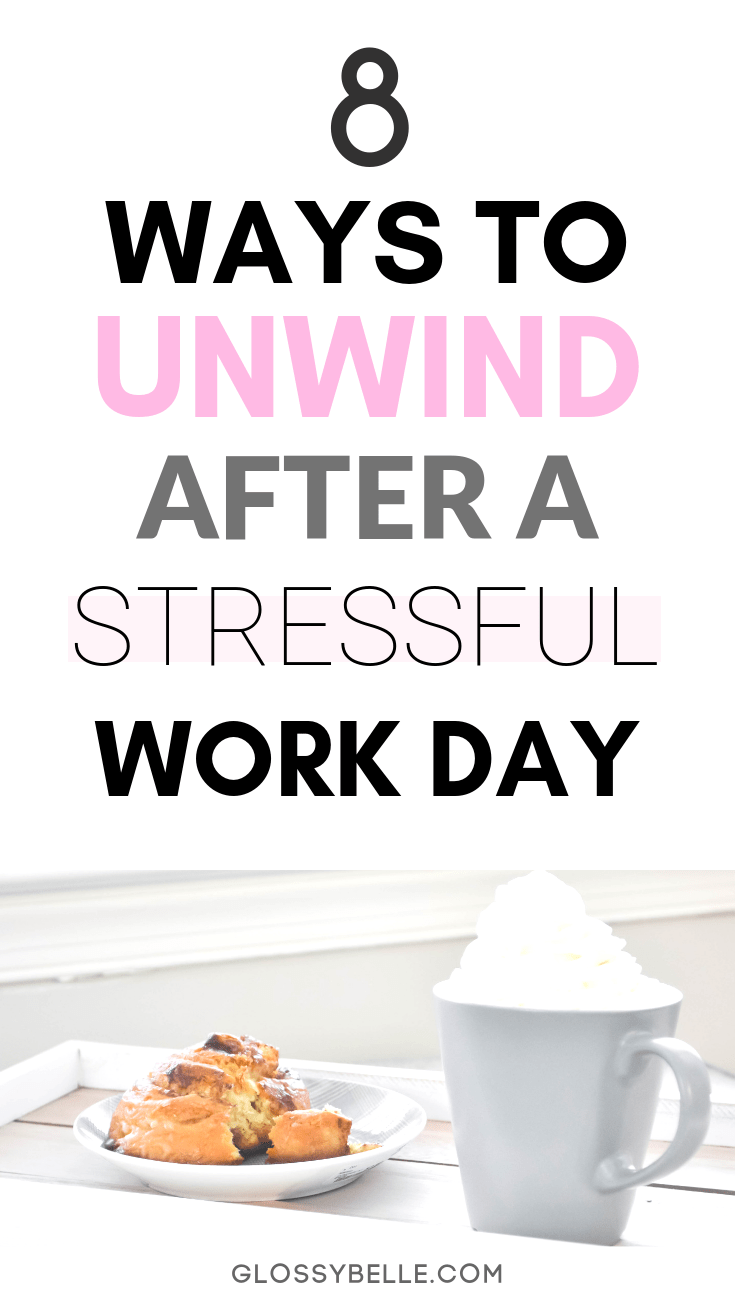 We all have days where we feel overwhelmed and stressed. Learn how to unwind & relax after a long, stressful work day with these 8 easy tips in this post. health | health and wellness | relaxation | self care | self-care | pamper | self love | mental health #selfcare #selflove #relaxation #stressrelief #stressmanagement #wellness