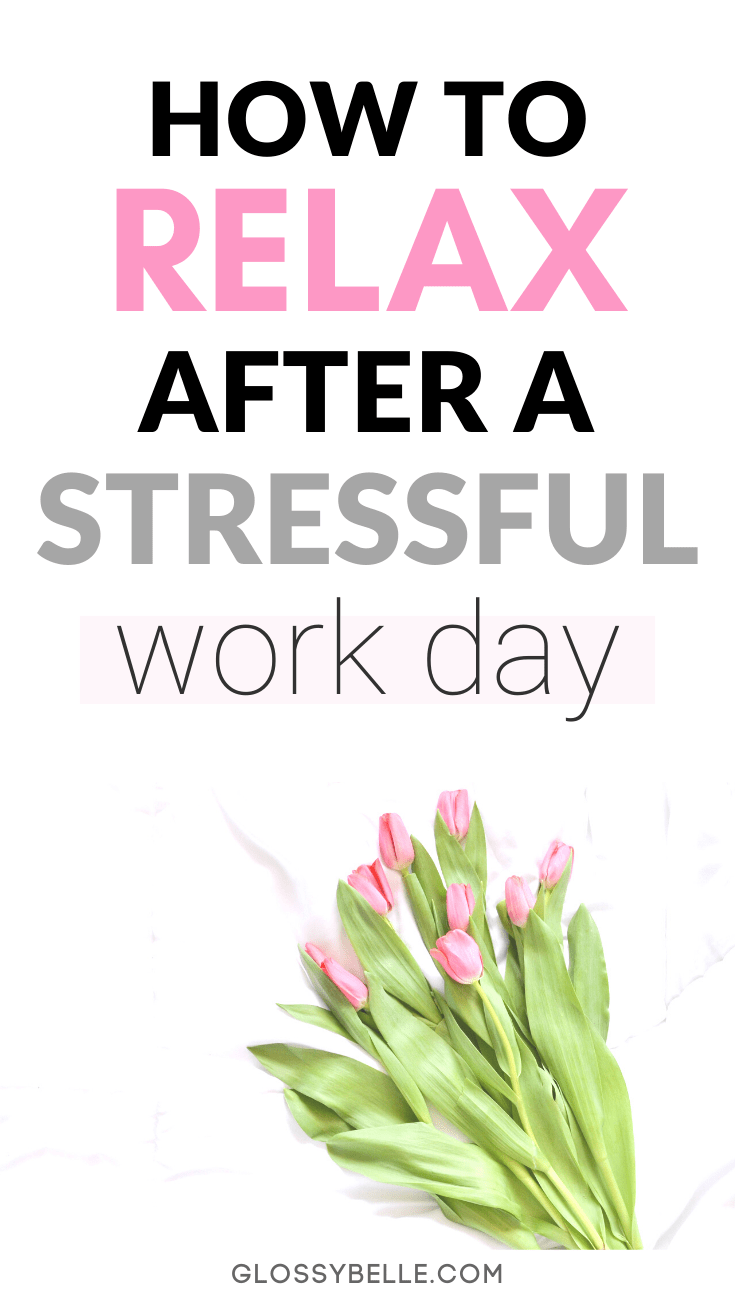We all have days where we feel overwhelmed and stressed. Learn how to unwind & relax after a long, stressful day with these 8 easy tips in this post. | relaxation | self-care | pamper | self love | mental health | stress relief | stress management | wellness | healthy habits | healthy lifestyle | personal development