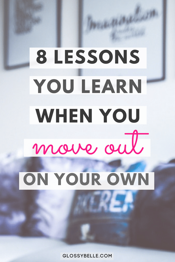 If you're ready to move out on your own for the first time and be independent and self-sufficient, read this post to find out the 8 life lessons you'll learn from living on your own.