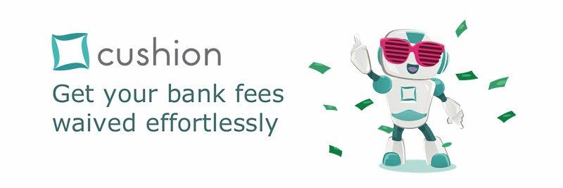 cushion bank fees