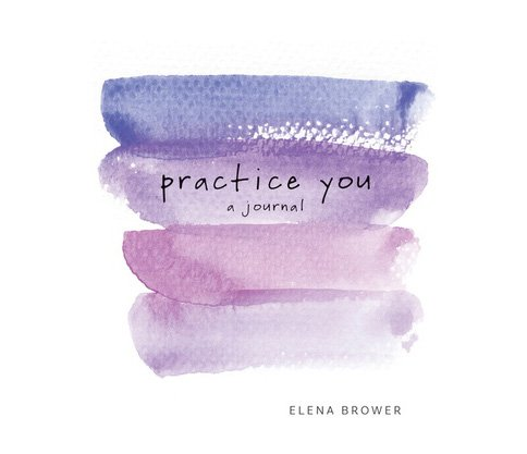 practice you - a journal