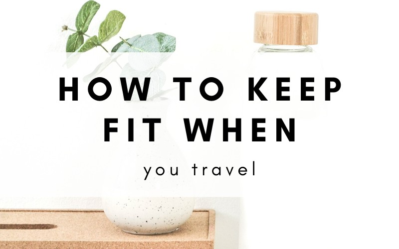 How to keep fit when your travel