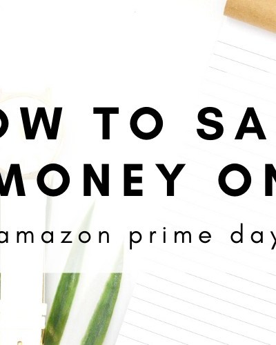 how to save money on amazon prime day with these 6 simple tips