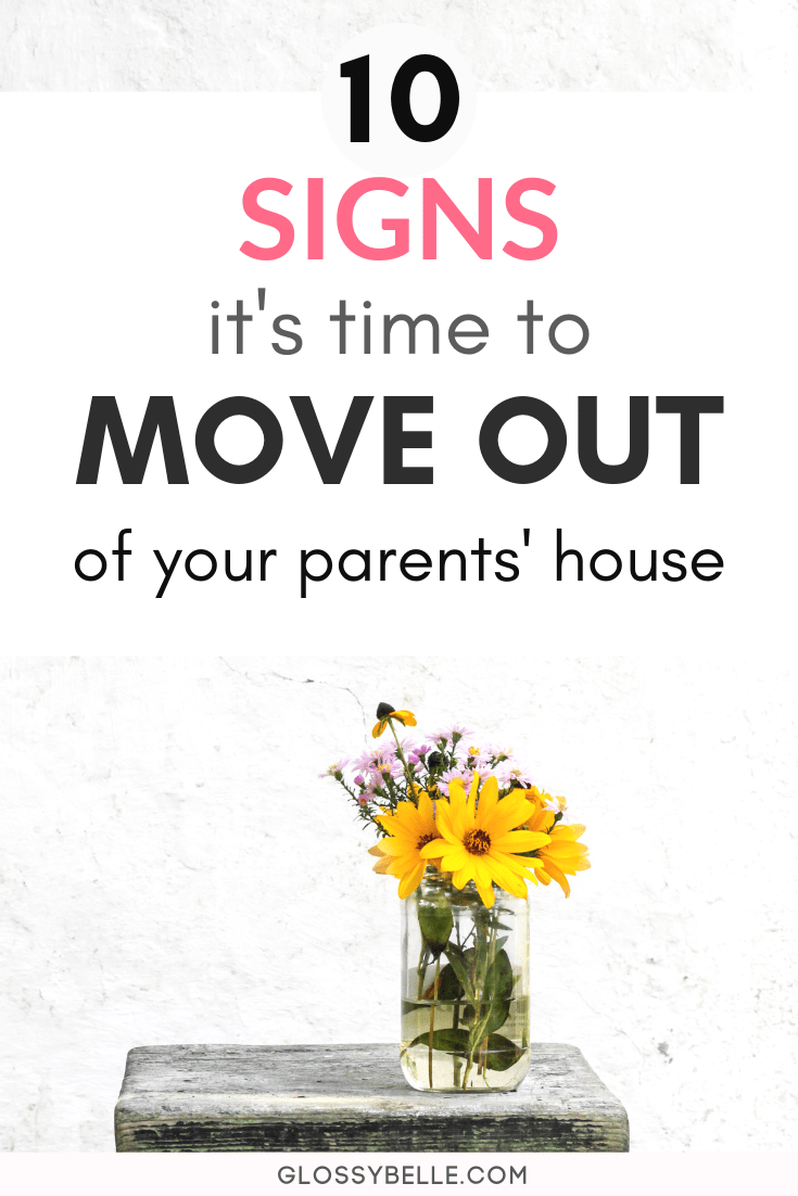 Wondering whether it's the right time to move out of your parents' house? There can be a variety of indications that it's time to move out on your own or with roommates. Here are 10 subtle signs you need to look out for. | independent | independence | move out for the first time | life lessons | adulting 101 | #adulting #movingtips #life #parents #moving #advice