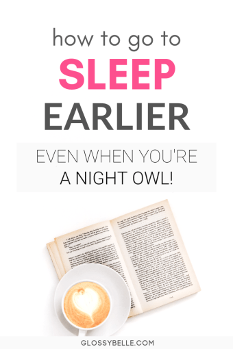Sleeping early can be really hard if you're used to sleeping late at night. And if you're a natural night owl, hitting the sack early is probably even harder for you, but it's totally doable! This post outlines how to go to sleep earlier so you'll feel more well-rested and ready to take on the next morning. #selfcare #health #wellness #sleep #insomnia #bedtime