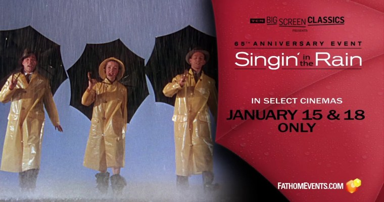 Classic Movie Lovers: Singing in the Rain is in Theaters TODAY!