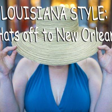 louisiana-style-hats-off-to-new-orleans-2889501e5c28fa20