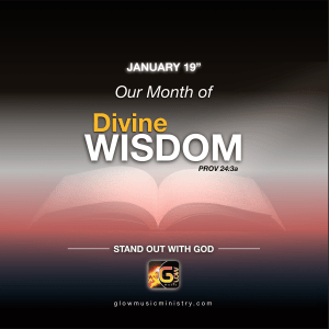 January 2019 - Month of Divine Wisdom at Glow Music Ministry Accra Ghana - best Gospel music production recording and management