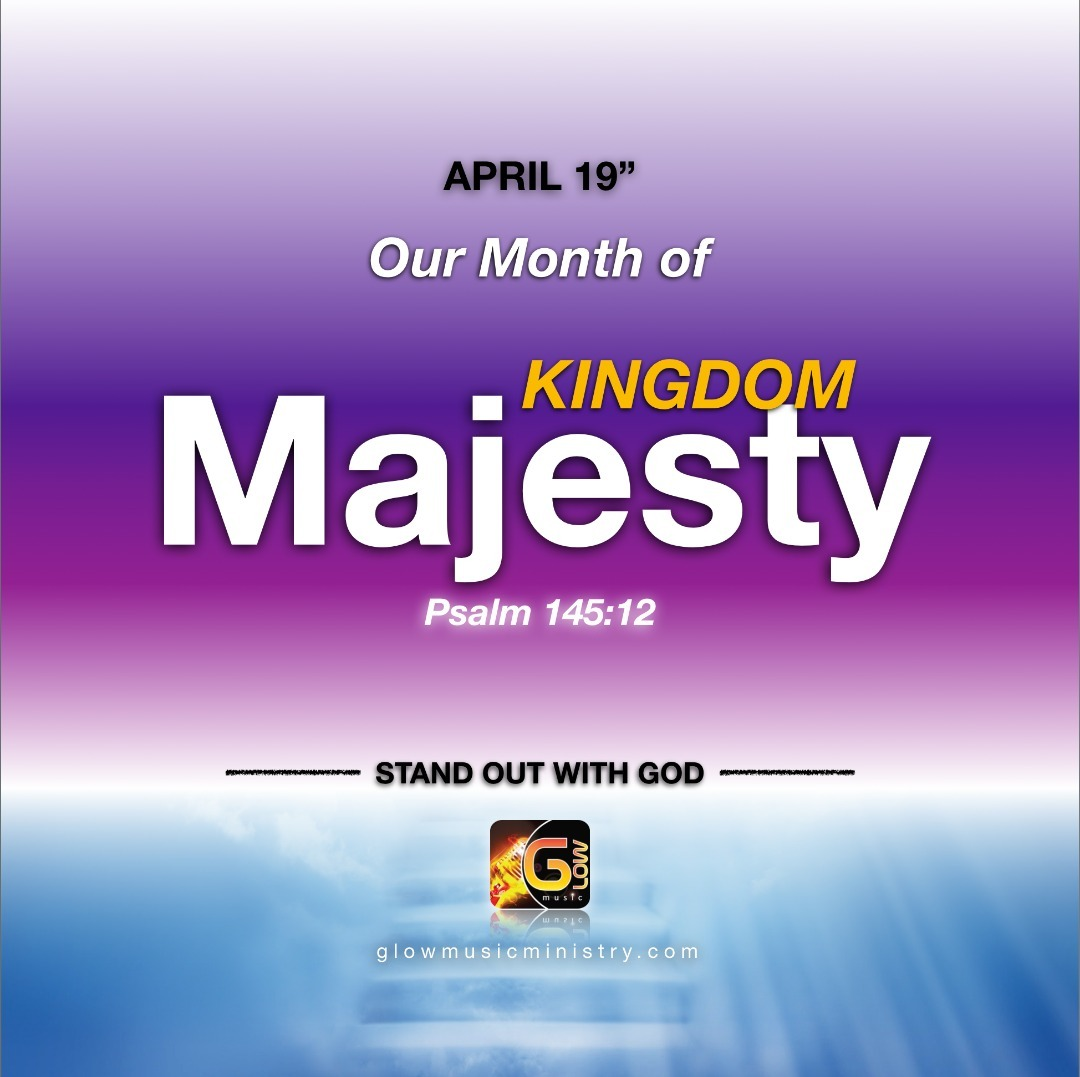April 2019 - Kingdom Majesty