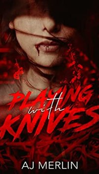 Playing With Knives by A. J. Merlin