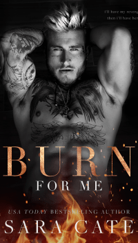 Burn For Me by Sara Cate