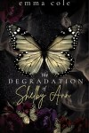 Book Cover: The Degradation of Shelby Ann by Emma Cole