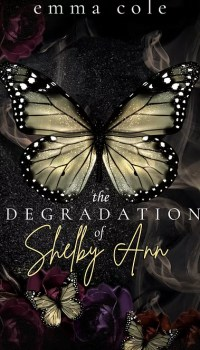 The Degradation of Shelby Ann by Emma Cole