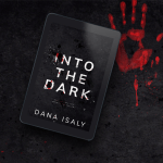 Book Cover: Into the Dark By Dana Isaly