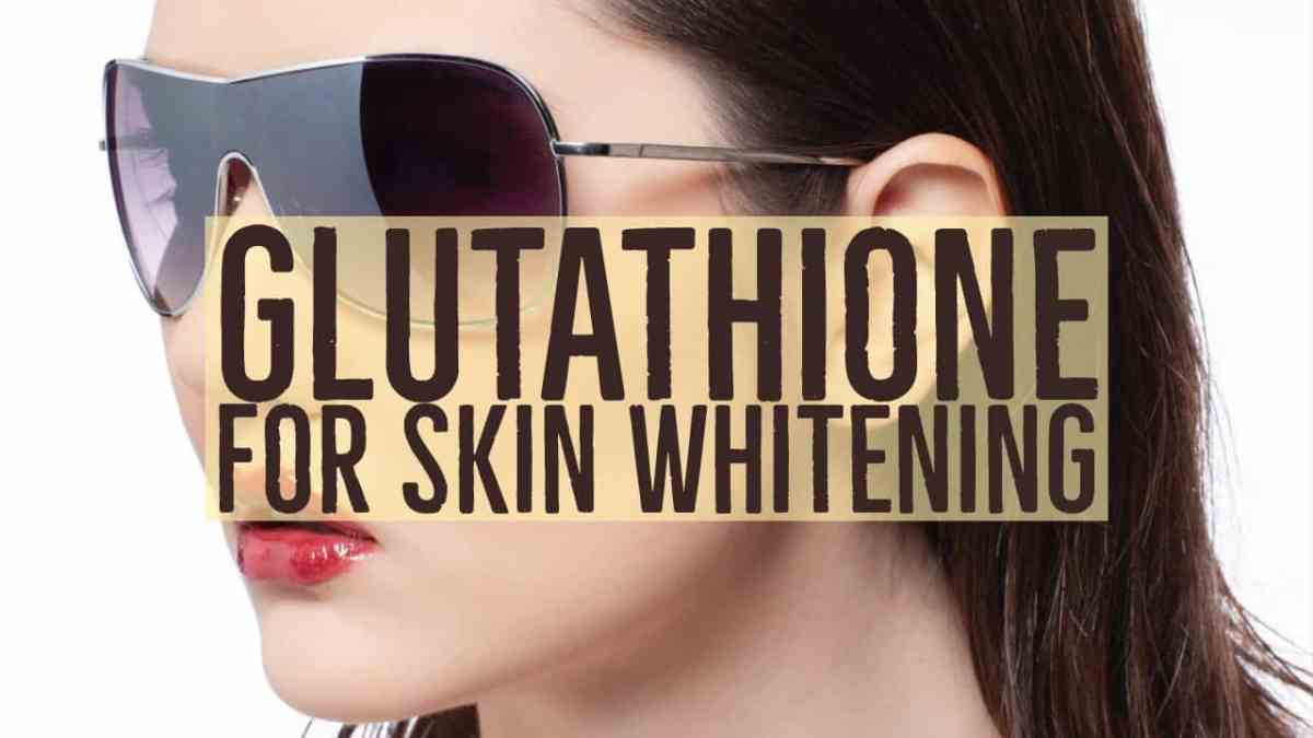 Glutathione For Skin Whitening