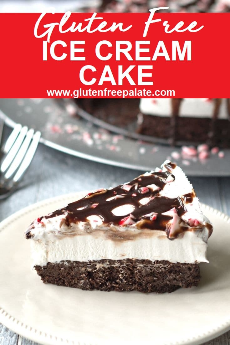 a pinterest pin of a slice of gluten free ice cream cake on a plate with the words gluten free ice cream cake at the top of the image